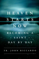 Heaven Starts Now Book
