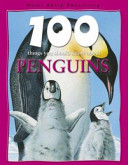 One Hundred Things You Should Know about Penguins