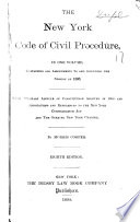 The New York Code of Civil Procedure  in One Volume  Containing All Amendments to and Including the Session of 1898