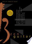 """Zen Guitar"" by Philip Toshio Sudo"