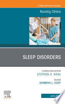 Sleep Disorders  An Issue of Nursing Clinics  E Book Book