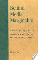 Behind Media Marginality