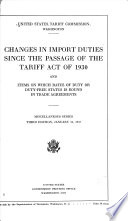 Changes In Import Duties Since The Passage Of The Tariff Act Of 1930 And Items On Which Rates Of Duty Or Duty Free Status Is Bound In Trade Agreements