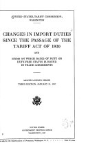 Changes in Import Duties Since the Passage of the Tariff Act of 1930 and Items on which Rates of Duty Or Duty-free Status is Bound in Trade Agreements