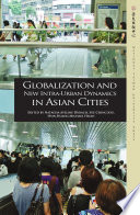 Globalization and New Intra-Urban Dynamics in Asian Cities