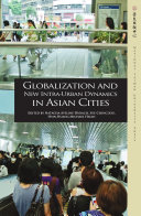 Globalization and New Intra Urban Dynamics in Asian Cities