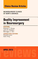 Quality Improvement in Neurosurgery, an Issue of Neurosurgery Clinics of North America