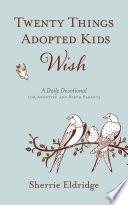 Twenty Things Adopted Kids Wish