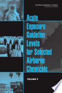 Acute Exposure Guideline Levels For Selected Airborne Chemicals Book PDF