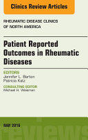 Patient Reported Outcomes in Rheumatic Diseases  An Issue of Rheumatic Disease Clinics of North America  E Book