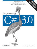 Programming C# 3.0: Best-Selling Guide to Building Windows and Web ...