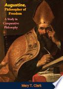 Augustine  Philosopher of Freedom
