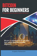 Bitcoin for Beginners   The Perfect Guide Towards Mastering Bitcoin