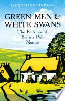 Green Men   White Swans