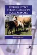 Reproductive Technologies in Farm Animals
