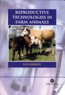 """Reproductive Technologies in Farm Animals"" by Ian Gordon"