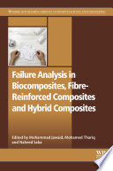 Failure Analysis in Biocomposites  Fibre Reinforced Composites and Hybrid Composites Book