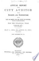 Report Of The City Auditor Of The Receipts And Expenditures Of The City Of Boston And The County Of Suffolk