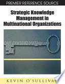 Strategic Knowledge Management In Multinational Organizations Book PDF