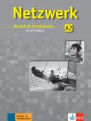 Netzwerk : Deutsch als Fremdsprache. A2 : Lehrerhandbuch