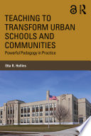 Teaching to Transform Urban Schools and Communities