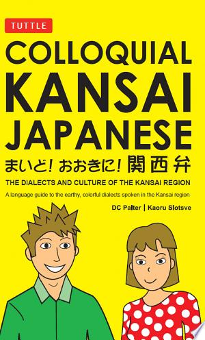 Free Download Colloquial Kansai Japanese PDF - Writers Club