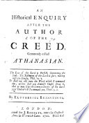 An Historical Enquiry after the Author of the Creed commonly called Athanasian