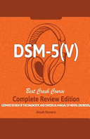 DSM - 5 (V) Study Guide. Complete Review Edition! Best Overview! Ultimate Review of the Diagnostic and Statistical Manual of Mental Disorders!