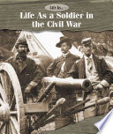 Life As a Soldier in the Civil War