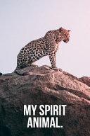 My Spirit Animal  Leopard Journal