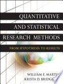 """""""Quantitative and Statistical Research Methods: From Hypothesis to Results"""" by William E. Martin, Krista D. Bridgmon"""