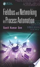 Fieldbus and Networking in Process Automation Book