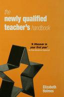 The Newly Qualified Teacher s Handbook