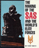 The Making of the SAS and the World's Elite Forces