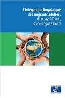 L'intégration linguistique des migrants adultes : d'un pays à l'autre, d'une langue à l'autre Pdf/ePub eBook