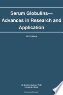 Serum Globulins—Advances in Research and Application: 2013 Edition