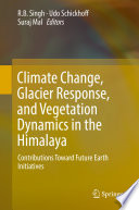 Climate Change  Glacier Response  and Vegetation Dynamics in the Himalaya