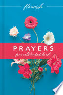 Flourish  Prayers for a Well Tended Heart Book