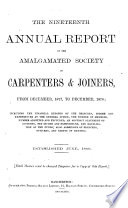 THE NINETEENTH ANNUAL REPORT OF THE AMALGAMATED SOCIETY OF CARPENTERS & JOINERS, FROM DECEMEBER, 1877, TO DECEMBER, 1878;
