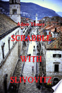 SCRABBLE WITH SLIVOVITZ   Once upon a time in Yugoslavia Book