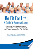 Be Fit For Life  A Guide To Successful Aging