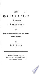 Om Guldværket i Edsvold i Norge 1781, med Tillæg om hvad derved til 1789 Aars Udgang videre er foretaget