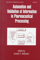 Automation and Validation of Information in Pharmaceutical Processing