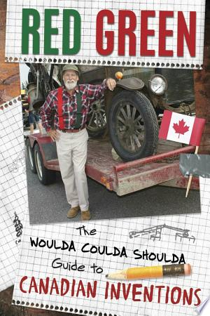 Download The Woulda Coulda Shoulda Guide to Canadian Inventions Free Books - Dlebooks.net