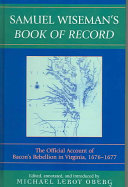 Samuel Wiseman's Book of Record: The Official Account of ...