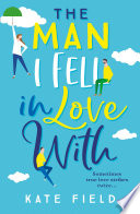 The Man I Fell In Love With: The new, most uplifting of romance books you will read this year!