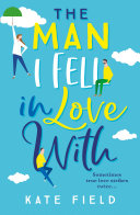 The Man I Fell In Love With: The new, most uplifting of romance books you will read this year! Pdf