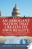 An Arrogant Nation That Creates Its Own Reality