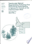 Twenty year Natural Regeneration Following Five Silvicultural Prescriptions in Spruce fir Forests of the Intermountain West