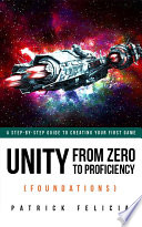 Unity From Zero To Proficiency Foundations